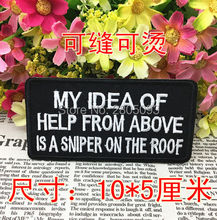 My Idea Of Help From Above Is a Sniper On The Roof Embroidered Patch Sticker, Slogan Jacket Fabric DIY Clothing Accessories(China)