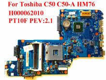 For Toshiba C50 C50-A Laptop Motherboard H000062010 PT10F REV:2.1 HM76 100% Tested Fast Ship