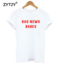 BAD NEWS BABES RED Letters Print Women tshirt Cotton Casual Funny t shirt For Lady Girl Top Tee Hipster Tumblr Drop Ship Z-1189(China)