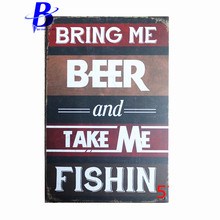 Custom Neon Sign BRING ME BEER AND TAKE ME FISHIN  Vintage Metal Tin Signs Retro Tin Plate Sign Wall Decoration  Metal Sign Beer
