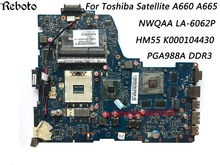 Classy Laptop Motherboard For Toshiba Satellite A660 A665 Motherboard K000104430 HM55 PGA988A NWQAA LA-6062P DDR3 Fully Tested(China)