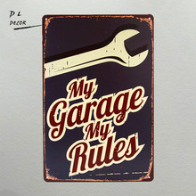 DL-My Garage My Rules Retro/Vintage Metal/Tin sign poster, Gas Oil, for Man Cave/Garage shabby chic wall sticker home decor