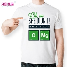 Oh No She Don't OMG T Shirt Funny Geek Chemical Element Design Novelty T-shirt Top Cool Tshirt Fashion Unisex Printed Style Tee