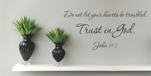 Do not let your hearts be troubled. Trust in God. Vinyl wall art Inspirational quotes wall sticker home decor decal sticker
