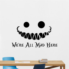 Alice In Wonderland Wall Decal We're All Mad Here Cheshire Cat Smile Cartoon Disney Poster Vinyl Sticker Kids Wall Art M69(China)