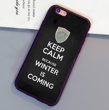 Keep Calm Winter IS Coming Games of Throne Mobile Phone Cases For iPhone 6 6S Plus 7 7 Plus 5 5S 5C SE 4S Soft Rubber Cover Skin