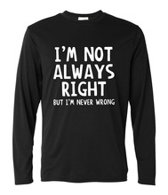 I'm Not Always Right But I'm Never Wrong T Shirt men 2017 autumn Funny Attitude tops male harajuku long sleeve hip-hop camisetas(China)