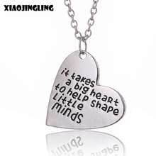 XIAOJINGLING New Fashion Heart Necklaces & Pendants It Takes A Big Heart To Help Shape Little Minds Necklace Teacher 's Day Gift(China)