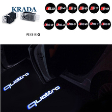KRADA Car Styling Car Door Welcome Lights For Audi A3 A4 B5 B6 B7 B8 A1 A6 C6 Q5 Q7 A4L A5 A8 A8L A6L Q3 R8 TT S8 Logo Led(China)