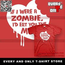 IF I WERE A ZOMBIE I'D ERT YOU THE MOST 100% Cotton T-shirt Heart Tee T(China)