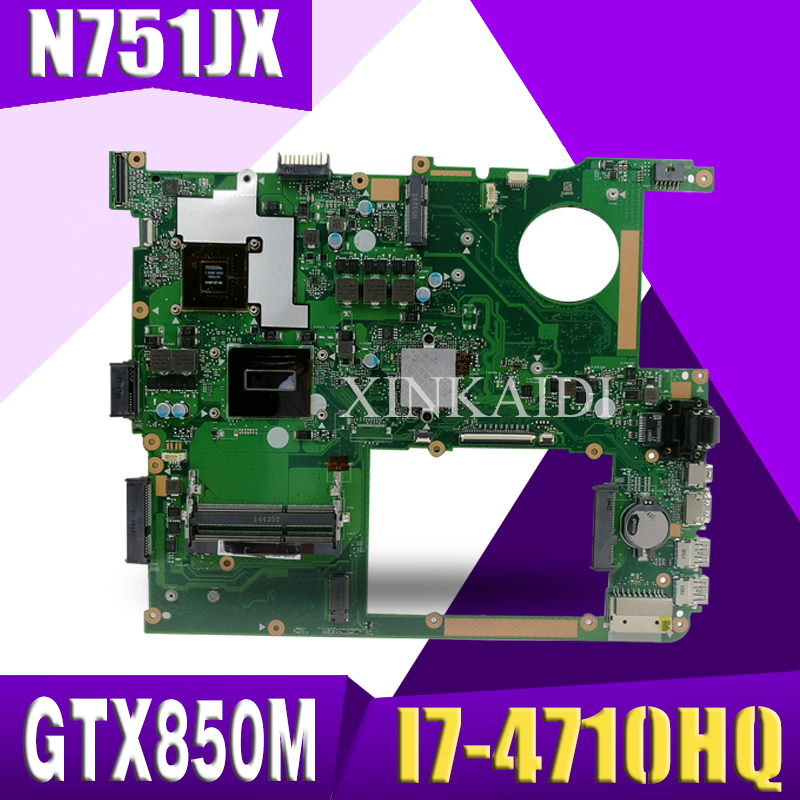 XinKaidi  N751JX Laptop motherboard for ASUS N751JX N751J N751 Test original mainboard I7-4710HQ GTX850M-4G EDP