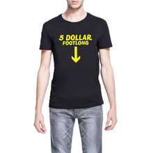 Mens $5 Dollar FootLong Casual T-Shirts Men Tee(China)