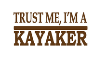 New Trust Me Kayaker Lettering Art Sticker For Car Window Bumper  Door Vinyl Decal Kayak Kayaking Canoe Life Jacket Adventure