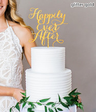 "Silver / Gold Wedding Cake Topper in Acrylic, Glitter or Wood ""Happily Ever After"" Script Style Cake Topper for Wedding or Party"