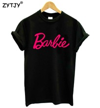 barbie pink Letters Print Women tshirt Cotton Casual Funny t shirt For Lady Top Tee Hipster Tumblr Drop Ship Z-976