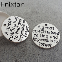 "20pcs/lot 25mm ""A great COACH Is hard to find and Impossible to forget"" Antique Silver Color Round Metal Charms Pendants Lots"
