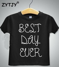 best day ever Letters Print Kids tshirt Boy Girl shirt Children Toddler Clothes Funny Top Tees Z-83