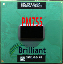 free shipping for Intel PM755 pm 755 2.0G / 2M / 400 SL7EM genuine PGA notebook CPU supports 855 chipset pm765 pm 765