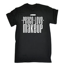 0e3291b98c8 PEACE LOVE MAKEUP T-SHIRT foundation bronzer birthday present funny gift T  Shirt Casual Men Clothing Print T-Shirt Mens Summer