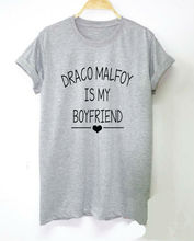 Draco Malfoy is My Boyfriend Letters Print Women tshirt Cotton Casual Funny t shirt For Lady Top Tee Hipster Drop Ship Z-661(China)