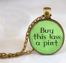 uy this lass a pint - Beer Lover Gift - Irish Beer Gift - Buy this girl a beer Pendant Statement Choker Necklace Vintage Jewelry