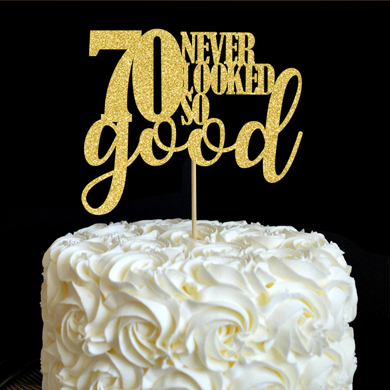 Detail Feedback Questions About 70 Never Looked So Good Cake Topper