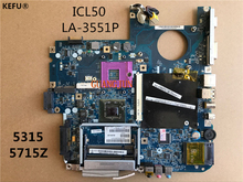 KEFU Free Shipping Laptop Motherboard For Acer 5715Z 5315/MBAHH02001 ICL50 LA-3551P Tested perfect working(China)