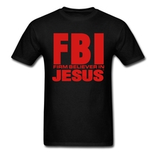 Men's Male FBI FIRM BELIEVER IN JESUS T Shirt FBI FIRM BELIEVER IN JESUS Tshirts Custom Short Sleeve For Men