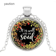 It Is Well with My Soul Glass Cabochon Necklace Religious Jewelry Bible Quote Jewelry Gift for Her necklace(China)