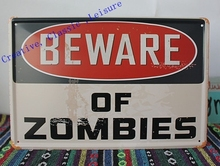 Free shipping BEWARE OF ZOMBIES vintage Tin Sign Bar pub home Wall Decoration Retro Metal Art Poster ,size 30x20cm(China)