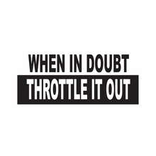 """ When In Doubt Throttle It Out "" Cool Offroad Racing Bumper Vinyl Sticker / Decal"