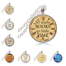 So Many Books So Little Time Pendant Book Necklace Old Clock Steampunk Jewelry Quote Necklace Gifts for Bookworm Teacher Writer