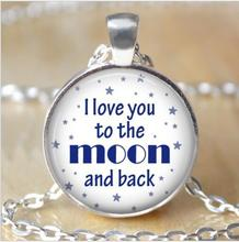 Custom Necklace,Famous Quote Pendant Necklace,I love you to the moon and back Jewelry,Best Friends gift idea