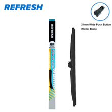 REFRESH Winter Snow Wiper Blade High Performance Fit Wide Push Button Arms 21mm Wide - ( Pack of 1 )(China)