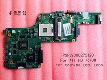 Free shipping For Toshiba Satellite L850 L855 Motherboard V000275120 ( For ATI HD 7670M video card ) DK10FG-6050A2491301-MB-A03