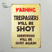 DL-Vintage Metal Warning Sign:Trespassers Will Be Shot. Survivors Will Be Shot Again modern wall art