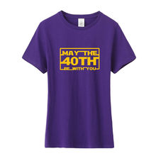 Summer Cool May The 40th Be With You T Shirt Women Female Tops Cotton Short Sleeve Birthday Gift Woman OS 025