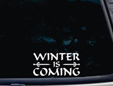 "Car Styling Winter Is Coming - 7"" X 3 1/2"" Die Cut Vinyl Decal for Windows, Cars, Trucks, Tool Boxes, Laptops"