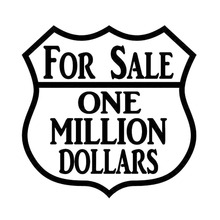 16x16CM FOR SALE ONE MILLION DOLLARS Funny Vinyl Decal Black/Silver Car Sticker Car-styling  S8-0878