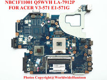 Original laptop motherboard for ACER Aspire V3-571G E1-571G NV56R Q5WVH LA-7912P NBC1F11001 HM70 PGA989 DDR3 Fully tested
