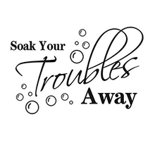Soak Your Troubles Away With Bubbles Wall Art Sticker Quote Decal Home Decor