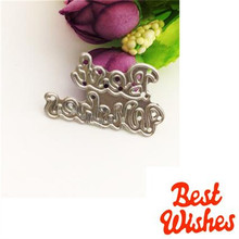 "Nice ""Best Wishes"" Designs Metal Embossing Cutting Dies Stencils for Scrapbooking/Photo Album DIY Crafts Paper Card Maker"