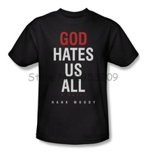 Californication Showtime Show God Hates Us All Hank Moody T-Shirt Cotton Short Sleeve T shirt