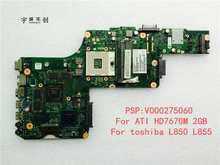 For Toshiba Satellite L850 L855 Motherboard Laptop V000275060 ( For ATI  HD 7670M 2GB Graphic Card ) DK10FG-6050A2491301-MB-A02