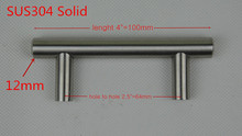 "SUS304 Solid (Diameter 12mm,Length:100mm) 4""  Furniture Hardware Kitchen Cabinet  Bar Pull Handle Stainless Steel T Handles"