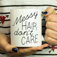 Messy Hair Don't Care mugs beer travel milk cup coffee mug tea cups home decor novelty friend gift birthday gifts(China)