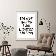 I Am Not Weird I Am Limited Edition Canvas Painting Poster Personality Wall Pictures For Living Room Decoration Home Decor(China)