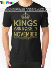 2017 New Arrival Rushed No Teeplaza Cool Funny T Shirt High Quality Tees Men's Short Design Shirts Kings Are Born In November(China)