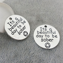 20pcs/lot 20mm Round Alloy DIY Charms Pendant Its a beautiful day to be sober(China)