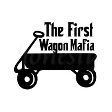 """The FIRST Wagon Mafia"" Car Stickers Wall Home Glass Window Door Laptop Auto Truck Vinyl Decals Decor Gift Black 14.0cmX11.5cm"